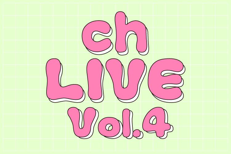ch LIVE Vol.4